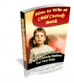 How To Win At Child Custody Battle Private Label Rights