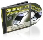 Covert Affiliate Marketing Tactics Private Label Rights