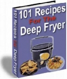 101 Recipes For The Deep Fryer Private Label Rights