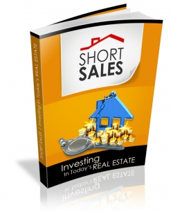 Short Sales - Investing In Today's Real Estate