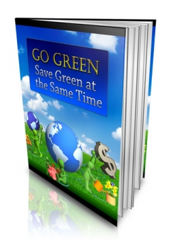 Go Green - Save Green at the Same Time
