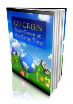 Go Green - Save Green at the Same Time Private Label Rights