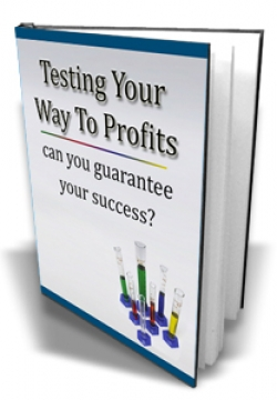Testing Your Way To Profits