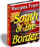 Recipes From South Of The Border Private Label Rights