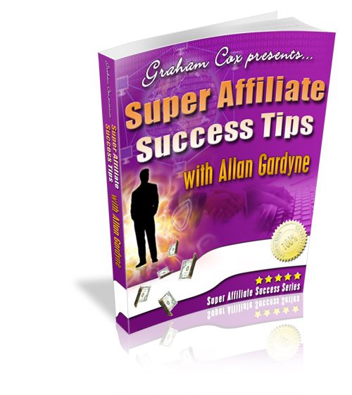 Super Affiliate Success Tips with Allan Gardyne