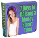 7 Days To Raising A Money Smart Teen Private Label Rights