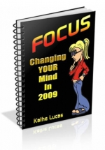 Focus - Changing Your Mind In 2009 Private Label Rights