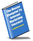 The Master Blueprint To Internet Marketing Success! Private Label Rights