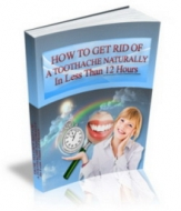 How To Get Rid Of A Toothache Naturally In Less Than 12 Hours Private Label Rights