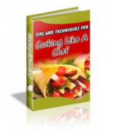 Tips And Techniques For Cooking Like A Chef Private Label Rights