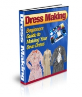 Dress Making : Beginners Guide to Making Your Own Dress Private Label Rights