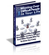 Winning Over Difficult People In Your Life Private Label Rights