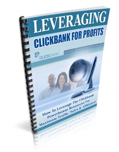 Leveraging Clickbank For Profits