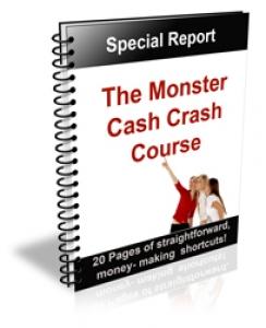 The Monster Cash Crash Course