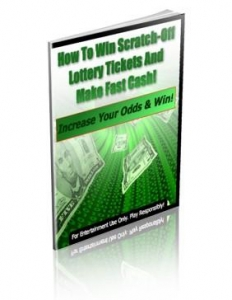 How To Win Scratch-Off Lottery Tickets And Make Fast Cash!