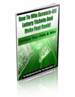How To Win Scratch-Off Lottery Tickets And Make Fast Cash! Private Label Rights
