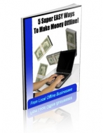 5 Super Easy Ways To Make Money Offline! Private Label Rights