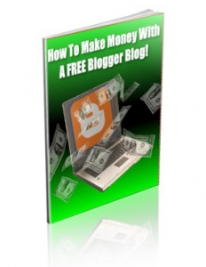 How To Make Money With A Free Blogger Blog!