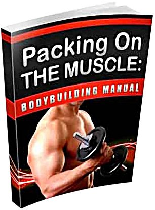 Packing On The Muscle : Bodybuilding Manual