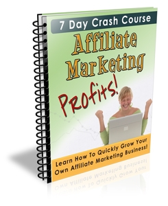7 Day Crash Course Affiliate Marketing Profits!