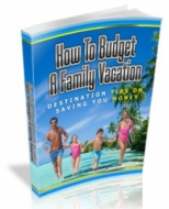 How To Budget A Family Vacation Private Label Rights