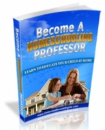 Become A Homeschooling Professor Private Label Rights