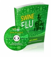 Swine Influenza : A Spreading Myth or an Endangering Disease Private Label Rights