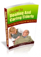 Guide To Dealing And Caring Elderly Private Label Rights