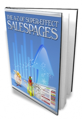 The A-Z Of Super-Effect SalesPages