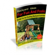 Backyard Ideas For Fun And Frolic Private Label Rights