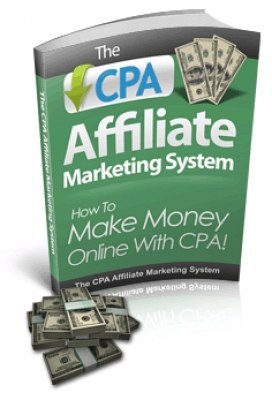 The CPA Affiliate Marketing System