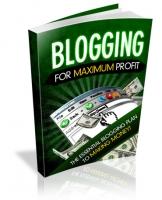 Blogging For Maximum Profit Private Label Rights