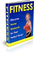 Fitness - Discover Home Workouts for That Perfect Body! Private Label Rights