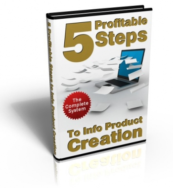 5 Profitable Steps To Info Product Creation