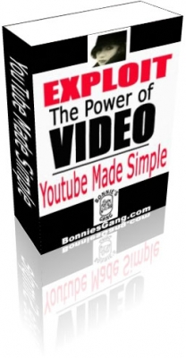Exploit The Power Of Video - YouTube Made Simple