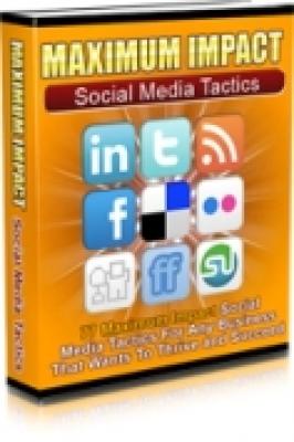 Maximum Impact Social Media Tactics