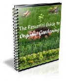 The Essential Guide to Organic Gardening Private Label Rights