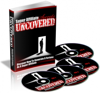 Super Affiliate Secrets Uncovered