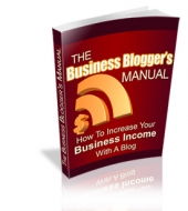 The Business Blogger's Manual Private Label Rights