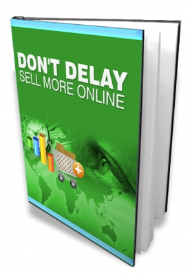 Don't Delay - Sell More Online