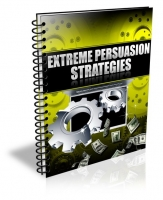 Extreme Persuasion Strategies Private Label Rights