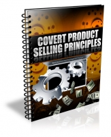 Covert Product Selling Principles Private Label Rights