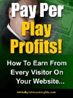 Pay Per Play Profits!