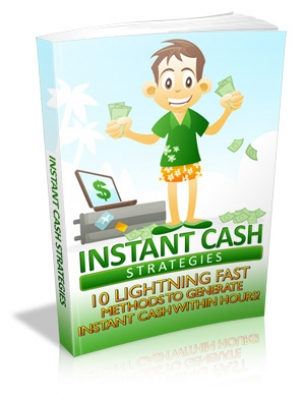 Instant Cash Strategies