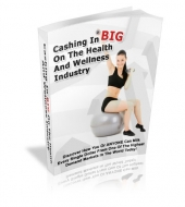 Cashing In BIG On The Health And Wellness Industry Private Label Rights