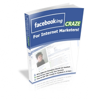 facebooking Craze For Internet Marketers!
