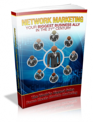 Network Marketing Your Biggest Business Ally In The 21st Century