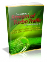 Generating a Stream of Turbo Traffic and Maintaining It Private Label Rights