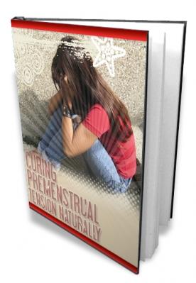 Curing Premenstrual Tension Naturally