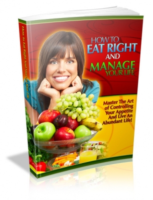 How To Eat Right And Manage Your Life